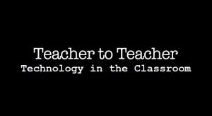 Teacher to Teacher - Technology